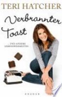 Verbrannter Toast und andere Lebensweisheiten