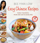 """Easy Chinese Recipes: Family Favorites From Dim Sum to Kung Pao"" by Bee Yinn Low, Jaden Hair"