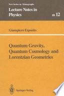 Quantum Gravity Quantum Cosmology And Lorentzian Geometries