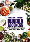 The Heavenly Bowls of Buddha Goodness