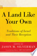 A Land Like Your Own  : Traditions of Israel and Their Reception