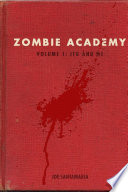 Zombie Academy - Volume 1: ITG and Me