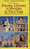 Énigmes, légendes et mystères du vieux Paris