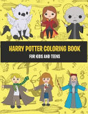 Harry Potter Coloring Book for Kids and Teens: Enjoy the Character Colouring Book of Your Favorite Hogwarts Heros
