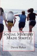 Social Mastery Made Simple