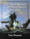 The Allied Defense of the Malay Barrier  1941      1942