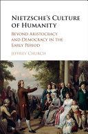 Nietzsche s Culture of Humanity