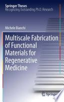 Multiscale Fabrication Of Functional Materials For Regenerative Medicine Book PDF