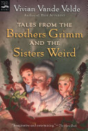 Tales from the Brothers Grimm and the Sisters Weird [Pdf/ePub] eBook