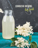 Kombucha Brewing Log Book