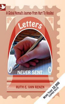 Letters Never Sent  a Global Nomad s Journey from Hurt to Healing