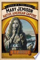 Mary Jemison  Native American Captive