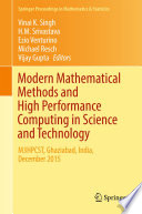 Modern Mathematical Methods and High Performance Computing in Science and Technology