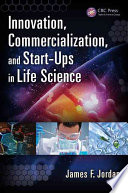 Innovation  Commercialization  and Start Ups in Life Sciences