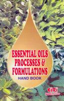 Essential Oils Processes And Formulations Handbook