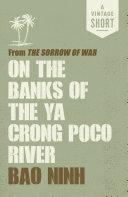 On the Banks of the Ya Crong Poco River