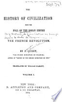 The History of Civilization from the Fall of the Roman Empire to the French Revolution