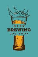 Beer Brewing Log Book
