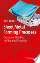 """""""Sheet Metal Forming Processes: Constitutive Modelling and Numerical Simulation"""" by Dorel Banabic"""