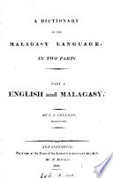 A dictionary of the Malagasy language, by J.J. Freeman (D. Johns).