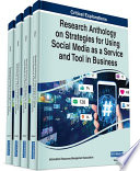 Research Anthology on Strategies for Using Social Media as a Service and Tool in Business Book