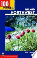 """100 Hikes in the Inland Northwest: Eastern Washington, Northern Rockies, Wallowas"" by Rich Landers, Spokane Mountaineers"