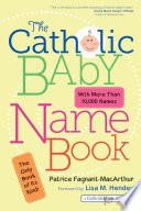 The Catholic Baby Name Book