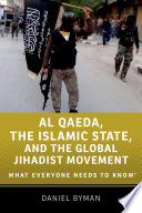 link to Al Qaeda, the Islamic State, and the global jihadist movement : what everyone needs to know in the TCC library catalog
