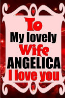 To My Lovely Wife ANGELICA I Love You