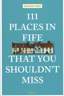111 Places in Fife That You Shouldn t Miss