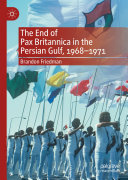 The End of Pax Britannica in the Persian Gulf  1968   1971
