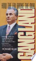 """Gangland: How the FBI Broke the Mob"" by Howard Blum"