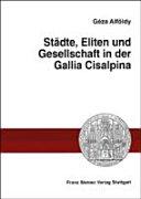 Städte, Eliten und Gesellschaft in der Gallia Cisalpina