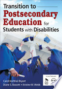 """Transition to Postsecondary Education for Students With Disabilities"" by Carol Kochhar-Bryant, Diane S. Bassett, Kristine W. Webb, Council for Exceptional Children. Division on Career Development and Transition"