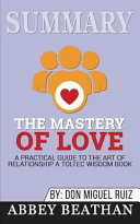 Summary  the Mastery of Love Book