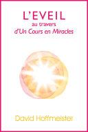 L'Eveil au Travers d'Un Cours en Miracles Pdf/ePub eBook
