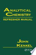 Analytical Chemistry Refresher Manual