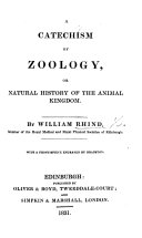 A Catechism of Zoology. A natural history of the animal kingdom