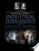 """Hamilton and Hardy's Industrial Toxicology"" by Raymond D. Harbison, Marie M. Bourgeois, Giffe T. Johnson"