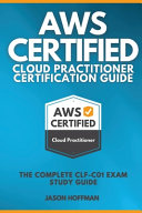 Aws Certified Cloud Practitioner Certification Guide