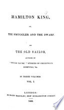 Hamilton King  or the Smuggler and the Dwarf   A novel   By the Old Sailor  author of    Tough Yarns        Stories of Greenwich Hospital     etc   i e  M  H  Barker