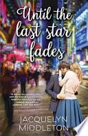 Until the Last Star Fades