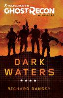Tom Clancy's Ghost Recon Wildlands: Dark Waters [Pdf/ePub] eBook