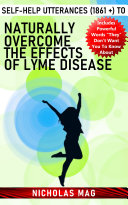 Self Help Utterances  1861    to Naturally Overcome the Effects of Lyme Disease