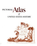 The American Heritage Pictorial Atlas of United States History