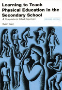 Learning to Teach Physical Education in the Secondary School