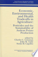 Economic Environmental And Health Tradeoffs In Agriculture Pesticides And The Sustainability Of Andean Potato Production Book PDF