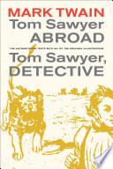 Read Online Tom Sawyer Abroad / Tom Sawyer, Detective For Free