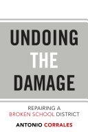 Undoing the Damage: Repairing a Broken School District [Pdf/ePub] eBook
