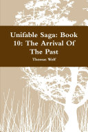 Unifable Saga: Book 10: The Arrival Of The Past